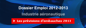 Industrie aronautique : le dossier Emploi 2012-2013